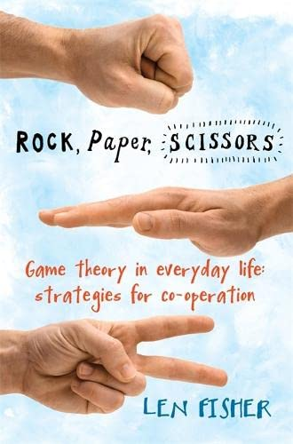 9781848502024: Rock, Paper, Scissors: Game Theory in Everyday Life: Strategies for Co-operation