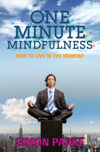 9781848502697: One-Minute Mindfulness: How to Live in the Moment. Simon Parke