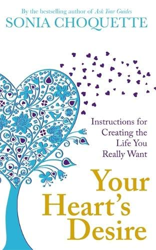 9781848502727: Your Heart's Desire: Instructions for Creating the Life You Really Want