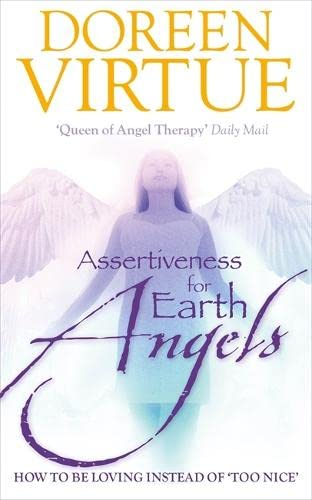 9781848502734: Assertiveness for Earth Angels: How to be Loving Instead of 'Too Nice'