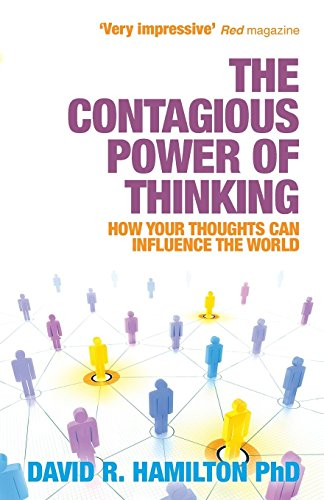 The Contagious Power of Thinking: How Your Thoughts Can Influence the World: Hamilton PhD, Dr. ...