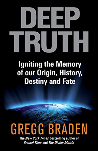 9781848503182: Deep Truth: Igniting the Memory of Our Origin, History, Destiny and Fate