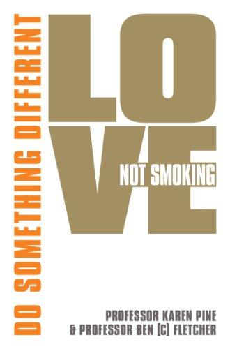 9781848503250: Love Not Smoking--Do Something Different. Karen J. Pine & Ben Fletcher