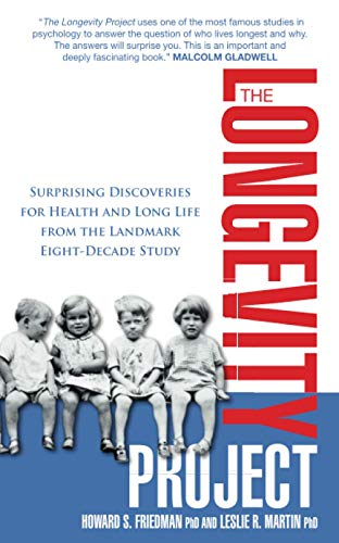 9781848504318: The Longevity Project: Surprising Discoveries for Health and Long Life from the Landmark Eight Decade Study. Howard S. Friedman and Leslie R.