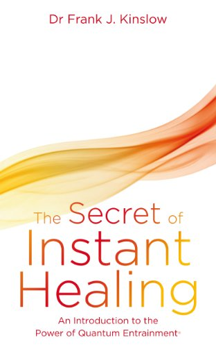 9781848504813: The Secret of Instant Healing: An Introduction to the Power of Quantum Entrainment®