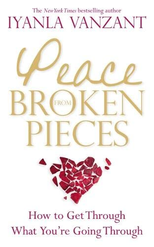 9781848504882: Peace from Broken Pieces: How to Get Through What You're Going Through