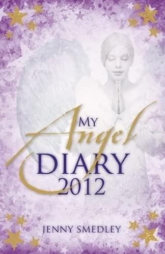 My Angel Diary 2012: Smedley, Jenny