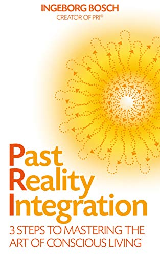 9781848505483: Past Reality Integration: 3 Steps to Mastering the Art of Conscious Living