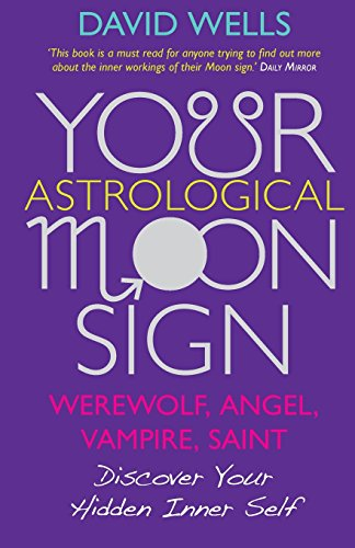 9781848505841: Your Astrological Moonsign: Werewolf, Angel, Vampire, Saint Discover Your Hidden Inner Self