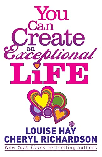 9781848505858: You Can Create an Exceptional Life: Candid Conversations with Louise Hay and Cheryl Richardson.
