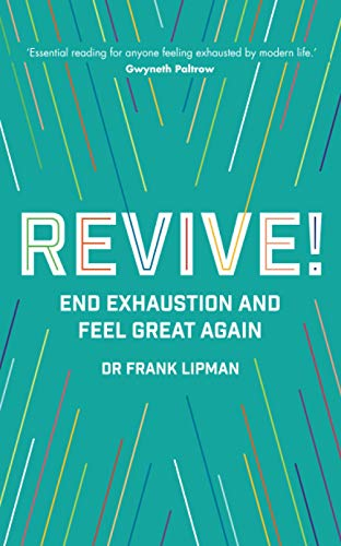 Revive!: End Exhaustion & Feel Great Again: Lipman, Frank