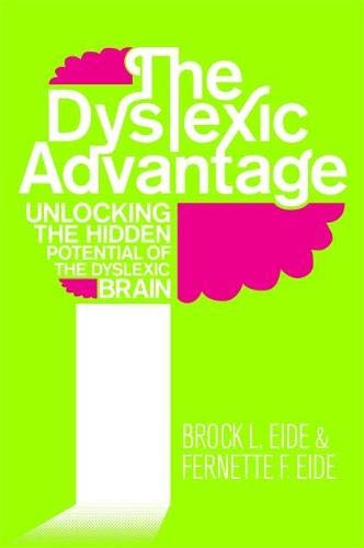 9781848506398: The Dyslexic Advantage: Unlocking the Hidden Potential of the Dyslexic Brain
