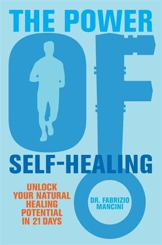 Power of Self-Healing: Unlock Your Natural Healing Potential in 21 Days: Mancini, Fabrizio