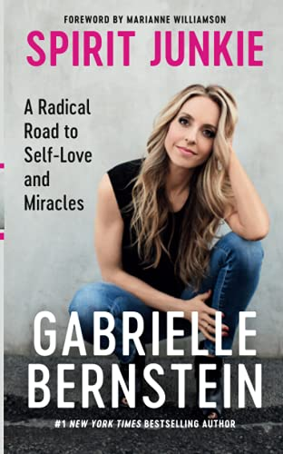 9781848507135: Spirit Junkie: A Radical Road to Discovering Self-Love and Miracles