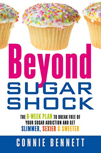 9781848508378: Beyond Sugar Shock: The 6-week Plan to Break Free of Your Sugar Addiction and Get Slimmer, Sexier & Sweeter