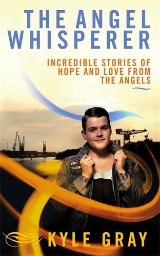 9781848508422: The Angel Whisperer: Incredible Stories of Hope and Love from the Angels