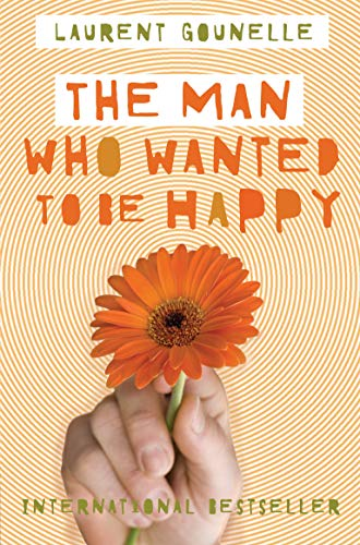 9781848508576: The Man Who Wanted to Be Happy