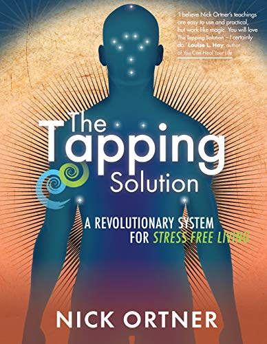 9781848509337: The Tapping Solution: A Revolutionary System for Stress-Free Living