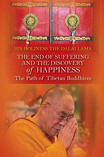 9781848509344: The End of Suffering and the Discovery of Happiness: The Path of Tibetan Buddhism. His Holiness the Dalai Lama