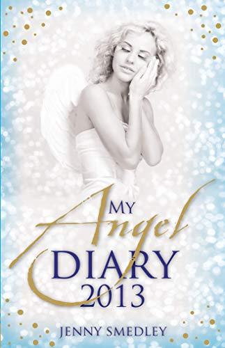 My Angel Diary 2013: Smedley, Jenny