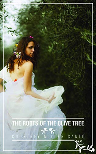 9781848509764: Roots of the Olive Tree. Courtney Miller Santo