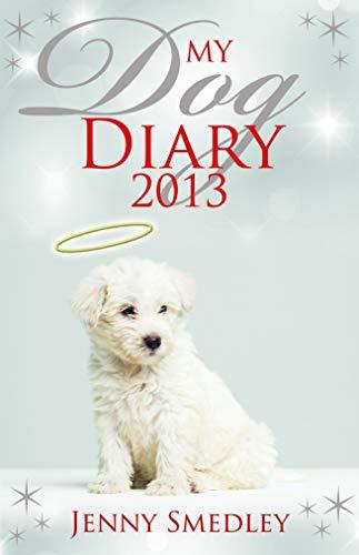 My Dog Diary 2013: Smedley, Jenny