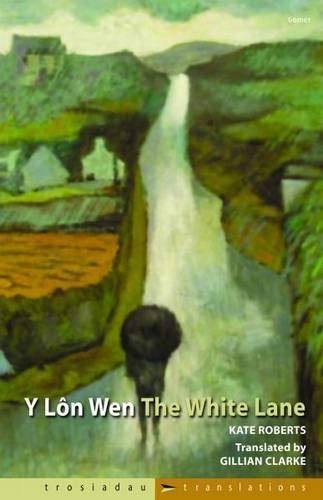 9781848510166: Trosiadau/Translations: Y Lôn Wen/The White Lane