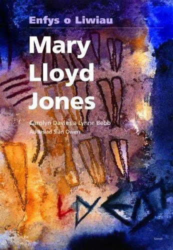 Mary Lloyd Jones - Enfys o Liwiau - Carolyn Davies, Lynne Bebb