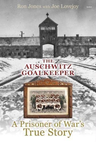 9781848517363: Auschwitz Goalkeeper, The - A Prisoner of War's True Story