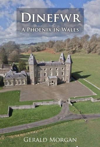 9781848518209: Dinefwr: a Phoenix in Wales