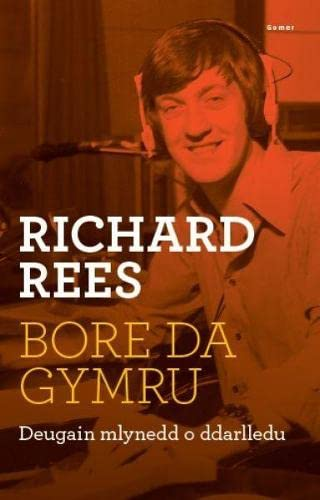 Bore Da, Gymru: Richard Rees