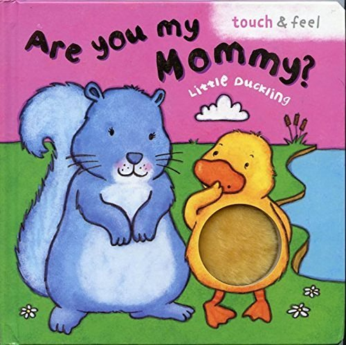Are You My Mommy? Little Duckling (Touch & Feel)