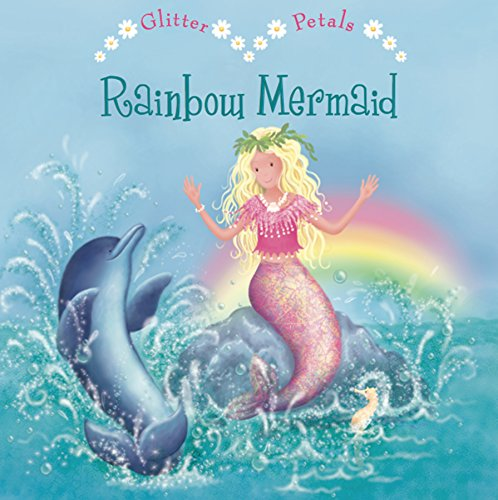 Little Petals: Rainbow Mermaid (Glitterpetals): Igloo Books Ltd
