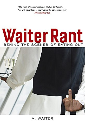 9781848540071: Waiter rant: behind the scenes of eating out