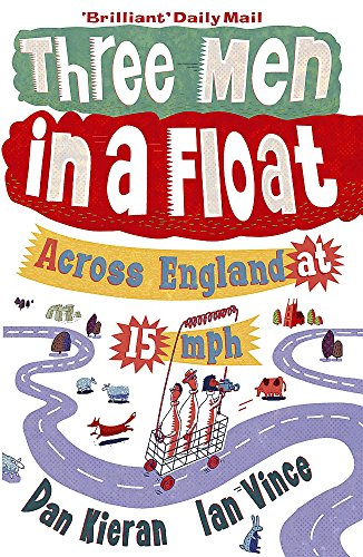 9781848540156: Three Men in a Float: Across England at 15 mph
