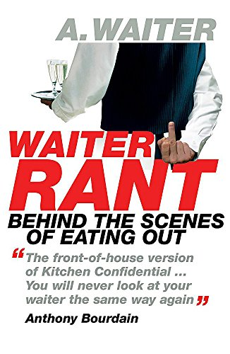 9781848540187: Waiter Rant: Behind the Scenes of Eating Out