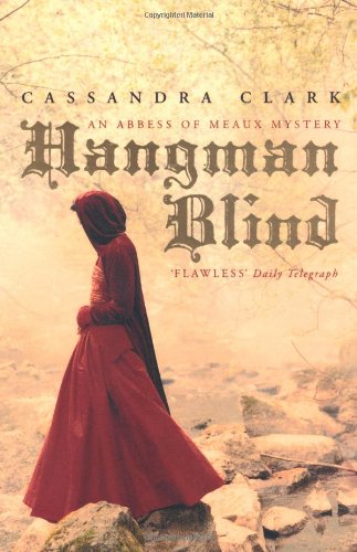 9781848540200: Hangman Blind (Abbess of Meaux Mystery 1)