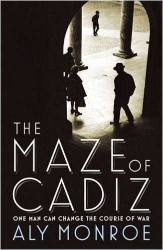The Maze of Cadiz: Aly Monroe