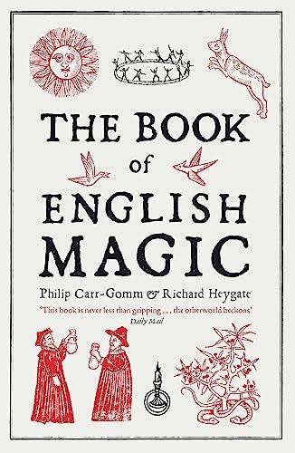 9781848540415: The Book of English Magic