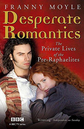9781848540507: Desperate Romantics: The Private Lives of the Pre-Raphaelites