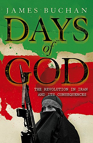 9781848540675: Days of God: The Revolution in Iran and Its Consequences