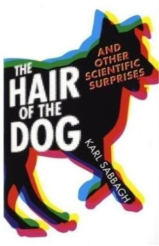 The Hair of the Dog: And Other Scientific Surprises: Sabbagh, Karl