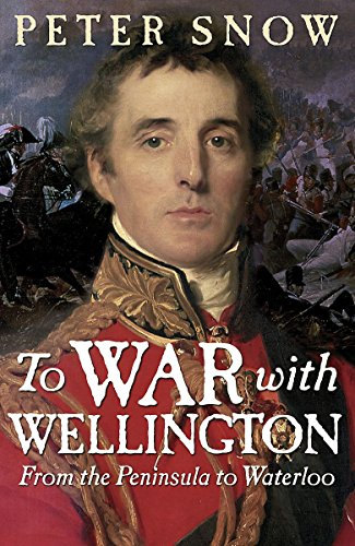 9781848541030: To war with Wellington: From the Peninsula to Waterloo