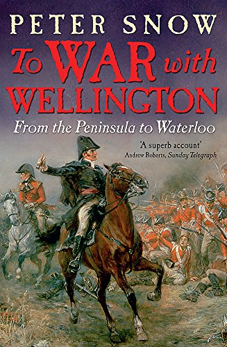 9781848541047: To War with Wellington: From the Peninsula to Waterloo