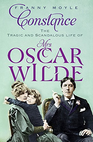 9781848541627: Constance: The Tragic and Scandalous Life of Mrs Oscar Wilde