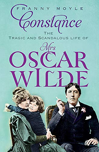 9781848541634: Constance: The Tragic and Scandalous Life of Mrs Oscar Wilde