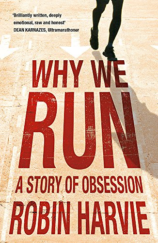 9781848541771: Why We Run: A Story of Obsession
