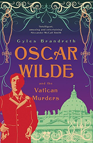 OSCAR WILDE AND THE VATICAN MURDERS: GyLES BRANDRETH