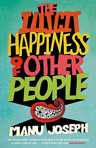 9781848543096: The Illicit Happiness of Other People: A Darkly Comic Novel Set in Modern India