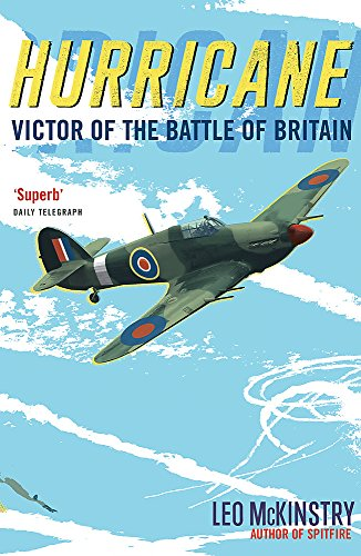 Hurricane: Victor of the Battle of Britain: McKinstry, Leo